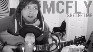 Mcfly - She Left Me (Acoustic Cover) | DaveCad