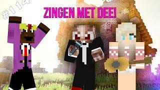 Minecraft Survival #114 - ZINGEN MET DEE!