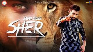 Sher - Jaggi Sidhu | Full Song 2018  | Latest Punjabi Songs 2018 | Punjabi StarLive Music