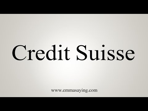 How To Pronounce Credit Suisse