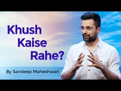 Khush Kaise Rahe? By Sandeep Maheshwari
