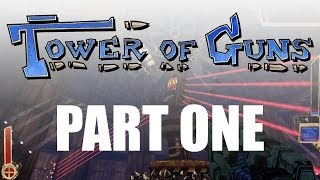 Tower of Guns - Gameplay Walkthrough Part 1 - First Impressions