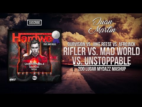 [2nd Place] Rifler vs. Mad World vs. Unstoppable (MYDAZZ Mashup)