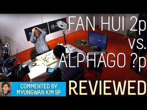 Myungwan Kim 9p reviews Fan Hui 2p vs AlphaGo ?P