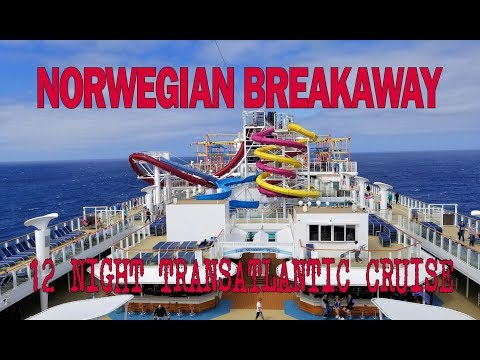 NORWEGIAN BREAKAWAY - 2018 Transatlantic Cruise