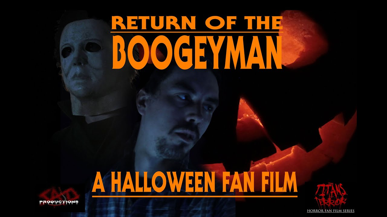 Halloween 2018 Fan Poster.Return Of The Boogeyman 2018 A Halloween Fan Film