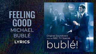 Michael Bublé - Feeling Good (LYRICS)