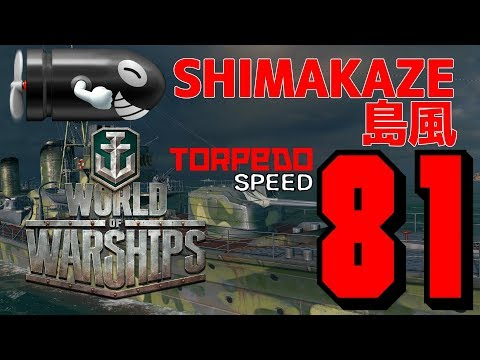SHIMAKAZE 81 kn Torpedos for MEN with BALLZ of Steel =) World of Warships