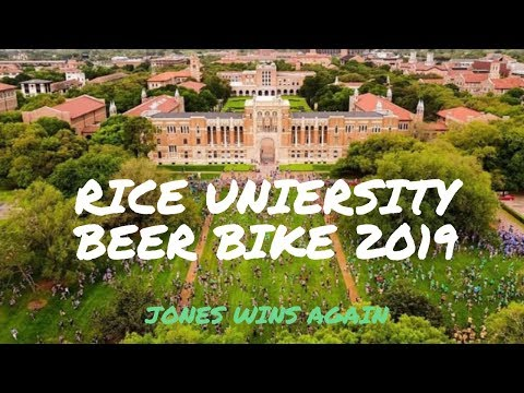 Why RICE UNIVERSITY is the BEST COLLEGE | BEER BIKE 2019