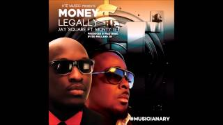 Money Legally- Jay Square feat Monty G