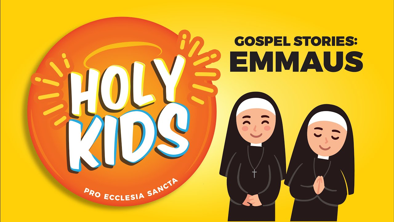 Holy Kids: The Road to Emmaus