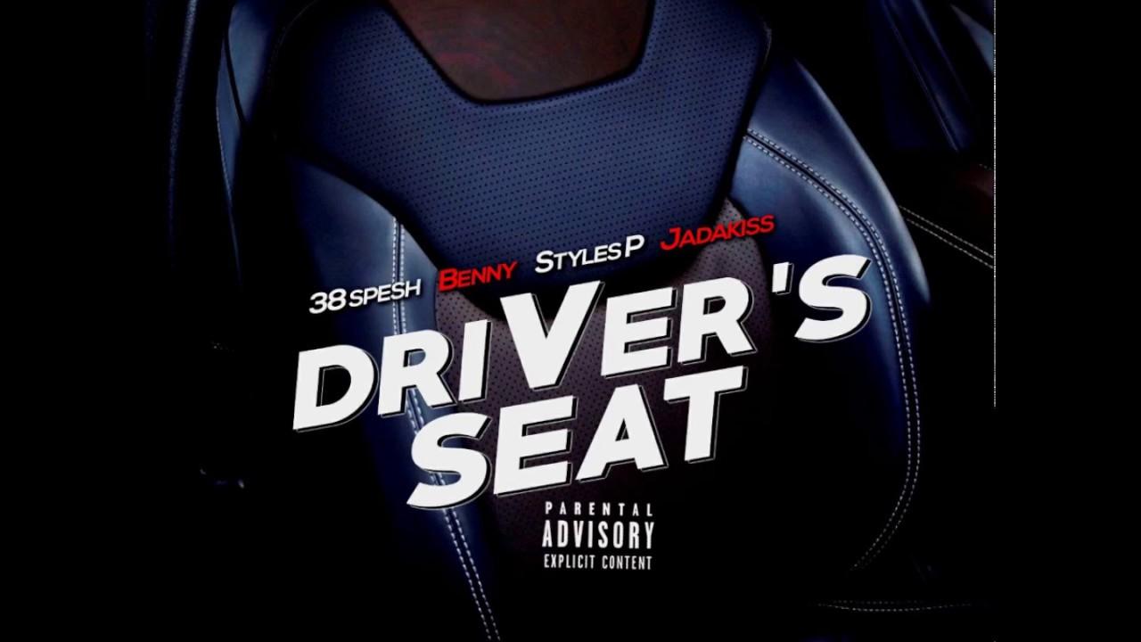 B.E.N.N.Y. & 38 Spesh (feat. Styles p & Jadakiss) Driver Seat (produced by Chup)