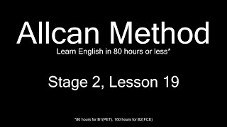 AllCan: Learn English in 80 hours or less - Stage 2, Lesson 19