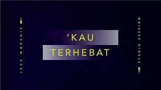 'Kau Terhebat (Official Lyric Video) - JPCC Worship