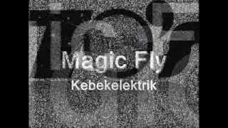 Magic Fly - Kebekelektrik