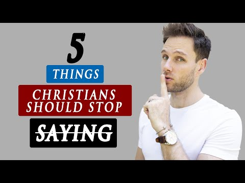 5 Things CHRISTIANS should STOP SAYING | True Christian Lifestyle