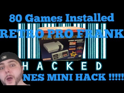NES CLASSIC MINI HACKED !! 80 GAMES INSTALLED !!!! HACK !!!! HOW 2 ADD MORE GAMES - RETRO PRO FRANK