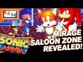 Tails & Knuckles Shown In Sonic Mania and Mirage Saloon Zone Revealed!