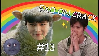 EXO ON CRACK #13