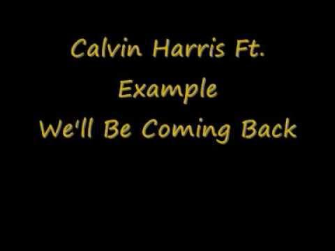 Example Ft Calvin Harris Well Be Coming Back *LYRICS*