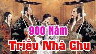 900 Năm Triều Đại Nhà CHU Dài Nhất Lịch Sử TQ - Giải Mã Qúa Trình Nhà TẦN Thôn Tính Nhà CHU