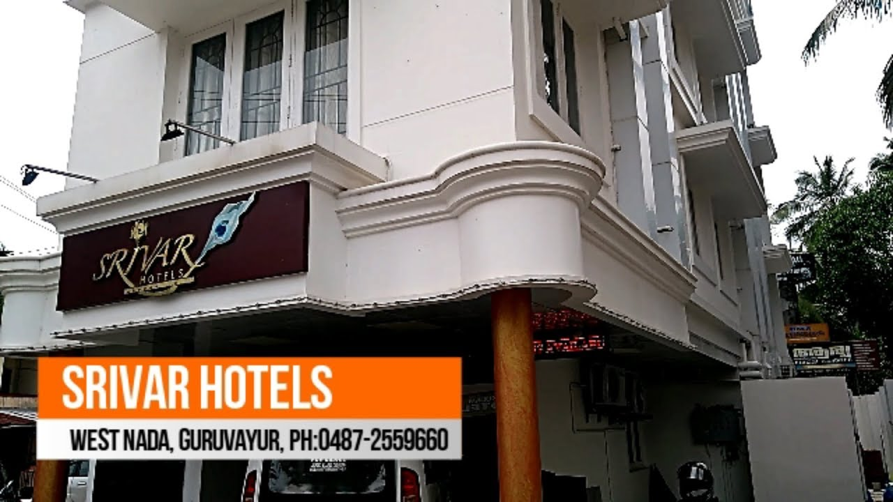 Srivar Hotels West Nada Guruvayur Best In