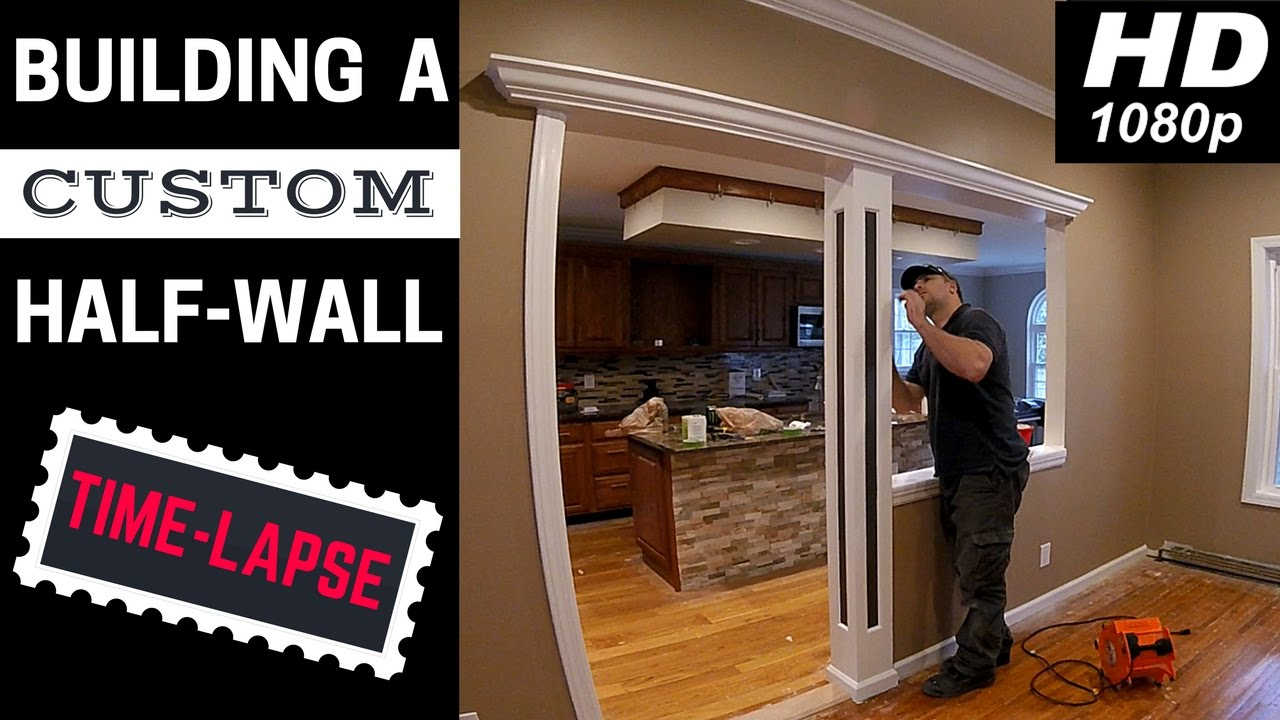 Complete Time Lapse Of Us Building A Custom Half Wall With