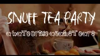 Snuff Tea Party - Please Stop Blowing the Cat
