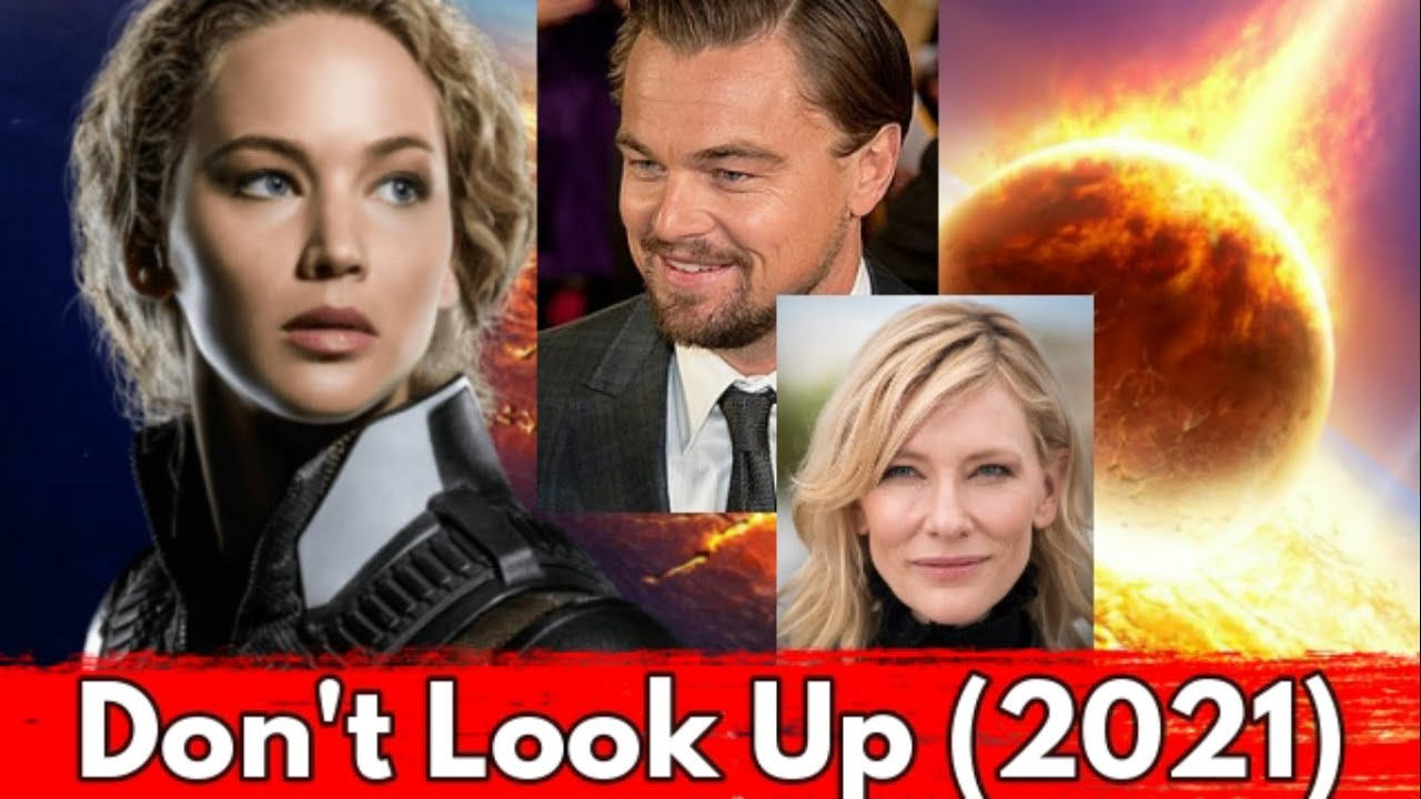 Download Don't Look Up (2021) Official Cast, Story, Jennifer Lawrence, Leonardo DiCaprio, Cate Blanchett