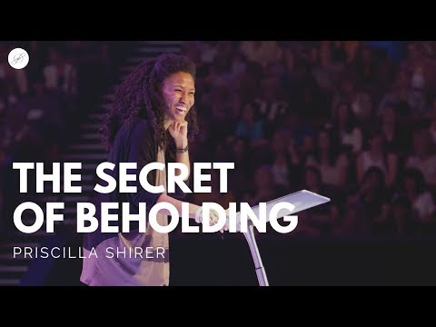 Going Beyond Ministries with Priscilla Shirer - The Secret of Beholding