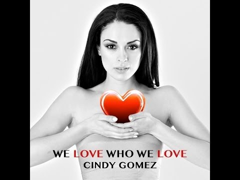 We Love Who We Love (Lyric Video) Cindy Gomez