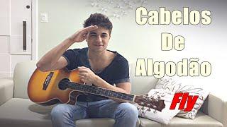 Cabelos De Algodão - Fly ( cover Matheus Hugolini )