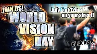 Compilation of *WORLD VISION DAY* JULY 5,2014 by a Viewer from live Footage (Part 1)