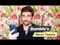 Mean Tweets - Bumble Edition
