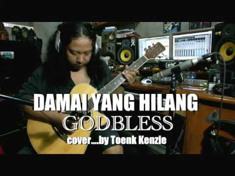 Damai Yang Hilang - GODBLESS cover by Toenk Kenzie