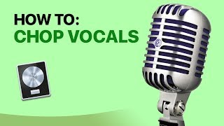 How To Chop Vocals in Logic Pro