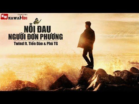 Nỗi Đau Người Đơn Phương - Twind ft. Tiến Đào & Phú TG [ Video Lyrics ]