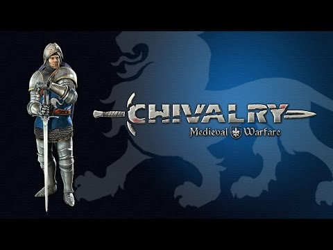 Chivalry Is Dead! - Chivalry: Medieval Warfare Gameplay - Free Steam Weekend