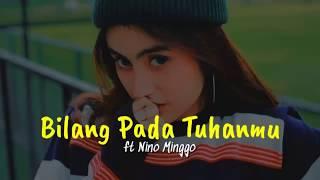 """Gambar cover near -"""" bilang pada Tuhanmu """" ft Nino Minggo (Lirik Lagu)"""