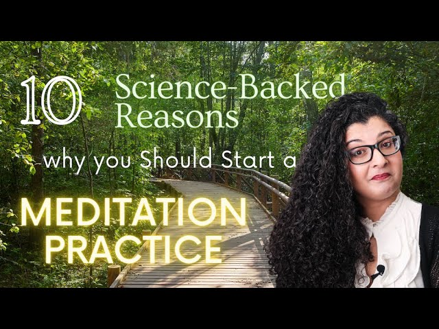 10 Science Backed Reasons Why You Should Start A Meditation Practice