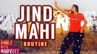 "Dance With Manpreet | ""Jind Mahi"" (ROUTINE)"