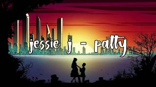 Baixar jessie j – patty (Lyrics Vidio)