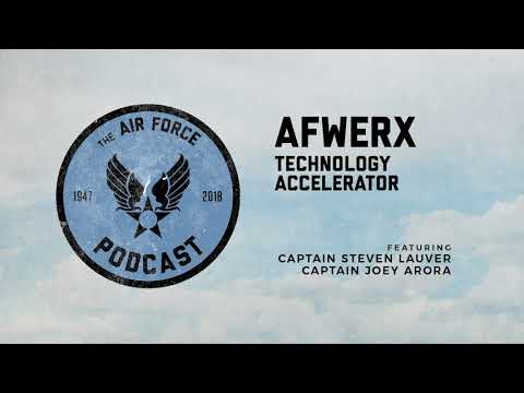 The Air Force Podcast - AFWERx (feat. Capt. Steven Lauver and Capt. Joey Arora)