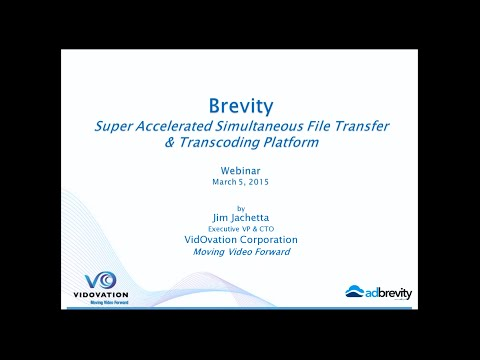 Accelerated File Transfer & Transcoding Simultaneously - Brevity Webinar