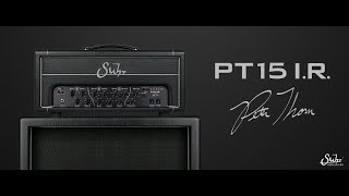 Introducing the Suhr PT15 I.R.