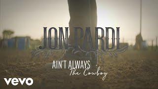 Jon Pardi Ain 39 t Always The Cowboy Audio.mp3