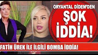 Oryantal Didem, Fatih Ürek'i ifşa etti! Yer yerinden oynayacak