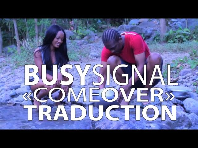 Busy Signal - Come Over (Missing You) VOSTFR