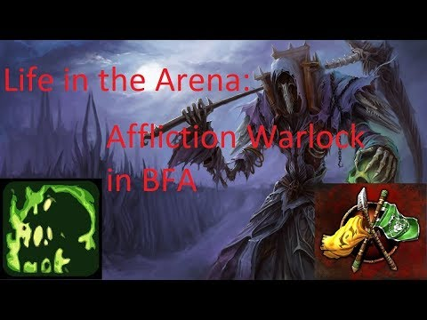Life in the Arena: Affliction Warlock in BFA