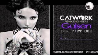 Gülşen   Bir Fırt Çek Catwork Club Vers